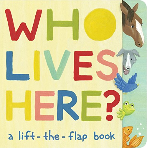 Who Lives Here?: A Lift-the-Flap Book by Simon & Schuster