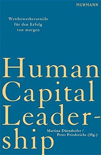 Human Capital Leadership: Wettbewerbsvorteile für den Erfolg von morgen