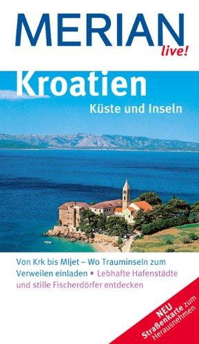 Kroatien Küste und Inseln (MERIAN live)