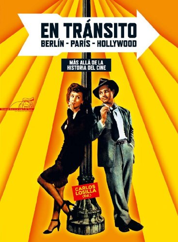 Descargar Libro En TrÁnsito. BerlÍn-parÍs-hollywood. Más Allá De La Historia Del Cine Carlos Losilla