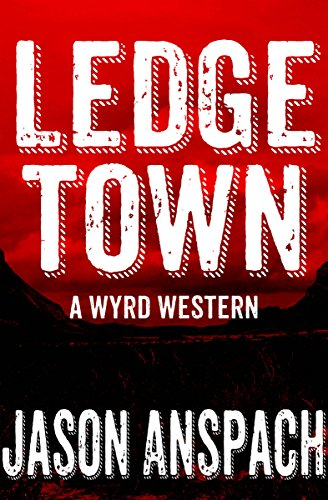 Ledge Town: A Post-Apocalyptic Western by [Anspach, Jason]