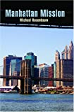 Manhattan Mission, Michael Rosenbaum, 1419651919