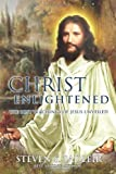 Christ Enlightened, Steven S. Sadleir, 1439267855