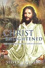 Christ Enlightened: The Lost Teachings of Jesus Unveiled