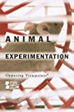 Animal Experimentation, David M. Haugen, 0737733470