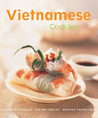 Vietnamese Cooking (Cooking (Periplus)) by Robert Carmack, Didier Corlou, Nguyen Thanh Van