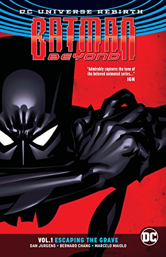 Batman Beyond Vol. 1: Escaping the Grave (Rebirth) (Batman Beyond Rebirth)