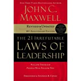 The 21 Irrefutable Laws of Leadership: Follow Them and People Will Follow You (10th Anniversary Edition)