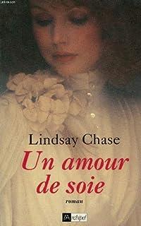 Un amour de soie, Chase, Lindsay