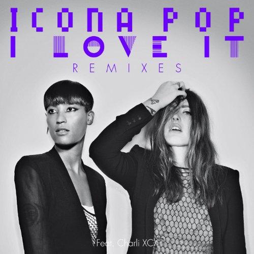 I Love It (feat. Charli XCX) [Sick Individuals Club Edit] [Explicit]