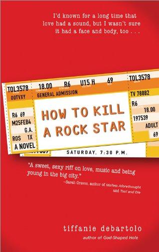 How to Kill a Rock Star by [DeBartolo, Tiffanie]