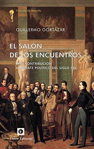 El salón de los encuentros: Una contribución al debate político del siglo XXI (La Antorcha) (Spanish Edition)