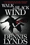 img - for Walk a Black Wind: #4 in the Edgar Award-winning Dan Fortune mystery series book / textbook / text book