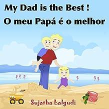 Livros para crianças: My Dad is the Best. O meu Papá é o melhor: Bilingual Portuguese, kids Portuguese book,Portuguese kids book (Bilingual Edition),Children's ... para crianças Livro 7) (Portuguese Edition)