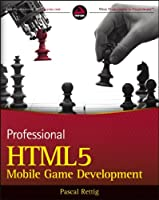Professional HTML5 Mobile Game Development Front Cover