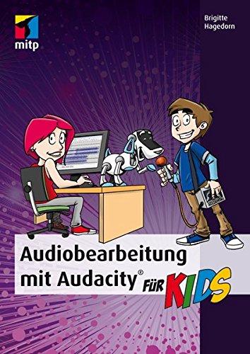 Audiobearbeitung mit Audacity (mitp...für Kids)