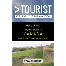 Greater Than a Tourist – Halifax Nova Scotia Canada: 50 Travel Tips from a Local
