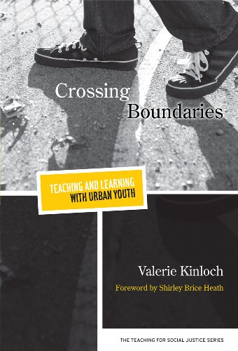 Crossing Boundaries -- Teaching and Learning with Urban Youth (Teaching for Social Justice)