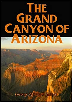 The Grand Canyon of Arizona: (Timeless Classic Books)