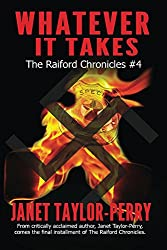 Whatever It Takes (The Raiford Chronicles Book 4)