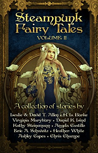 Steampunk Fairy Tales Vol. II