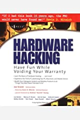 Hardware Hacking: Have Fun while Voiding your Warranty Kindle Edition