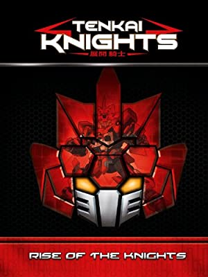 Tenkai Knights - Rise of the Knights