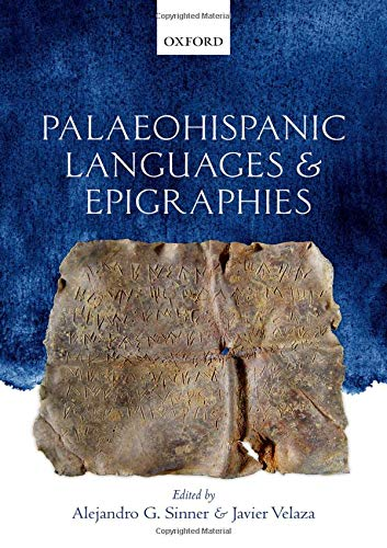 Palaeohispanic Languages and Epigraphies por Alejandro G. Sinner,Javier Velaza