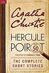 Hercule Poirot: The Complete Short Stories: A Hercule Poirot Collection with Foreword by Charles Todd (Hercule Poirot Mysteries)