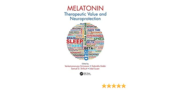 Melatonin: Therapeutic Value and Neuroprotection - Kindle edition by Venkatramanujan Srinivasan, Gabriella Gobbi, Samuel D. Shillcutt, Sibel Suzen.
