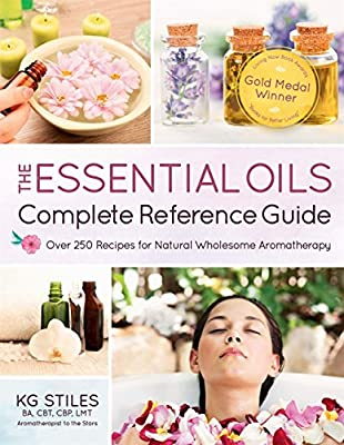 The Essential Oils Complete Reference Guide: Over 250 Recipes for Natural Wholesome Aromatherapy from Page Street Publishing