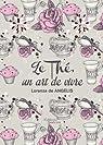 Le thé, un art de vivre par De Angelis
