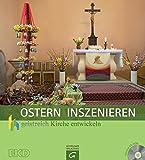 Ostern inszenieren: Mit CD-ROM (Geistreich Kirche entwickeln, Band 3)