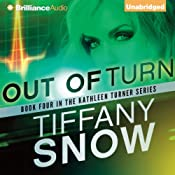 Out of Turn: The Kathleen Turner Series, Book 4 | Tiffany Snow