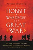 img - for A Hobbit, A Wardrobe, and a Great War by Joseph Loconte (2015-06-18) book / textbook / text book