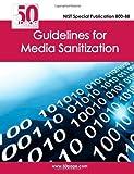 NIST Special Publication 800-88 Guidelines for Media Sanitization, Nist, 1470110407