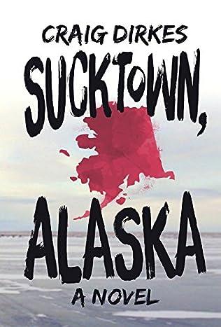 book cover of Sucktown, Alaska