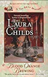 Blood Orange Brewing (A Tea Shop Mystery) by  Laura Childs in stock, buy online here