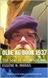 OLDE AG BOOK  1937: The Soul of the White Ant (OLDE AG BOOKS)