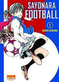 Sayonara Football, tome 1 par Naoshi Arakawa