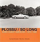 Bernard Plossu: So Long