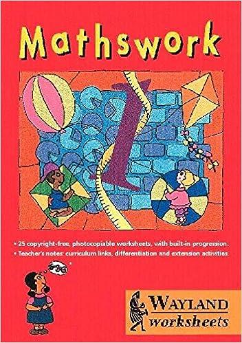 Mathswork: Worksheets No.1: Steve Mills, Hilary Koll, Hilary ...