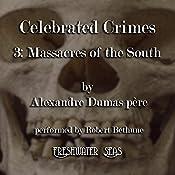 The Massacres of the South: Celebrated Crimes, Book 3 | Alexandre Dumas père