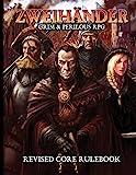 ZWEIHANDER Grim & Perilous RPG: Revised Core
