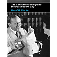 Consumer Society and the Post-modern City (English Edition)
