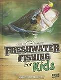 Freshwater Fishing for Kids, Melanie A. Howard, 1429684224