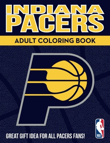 Indiana Pacers Adult Coloring Book: A Colorful Way to Cheer on Your...
