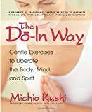 img - for The Do-In Way: Gentle Exercises to Liberate the Body, Mind, and Spirit book / textbook / text book