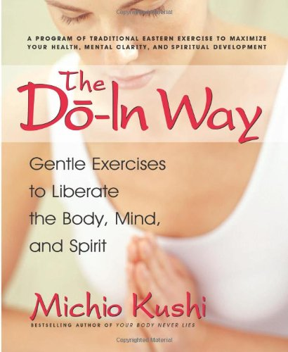 Read Online The Do-In Way: Gentle Exercises to Liberate the Body, Mind, and Spirit PDF