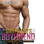 My Girlfriend's Boyfriend | Gay Romance MM Series: A Gay for You Romance: Just a Quickie Series - 30-Minute Gay Romance MM Reads | Jamie Lake